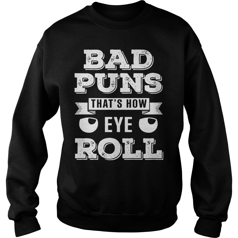 Bad Puns Thats How Eye Roll Sweater