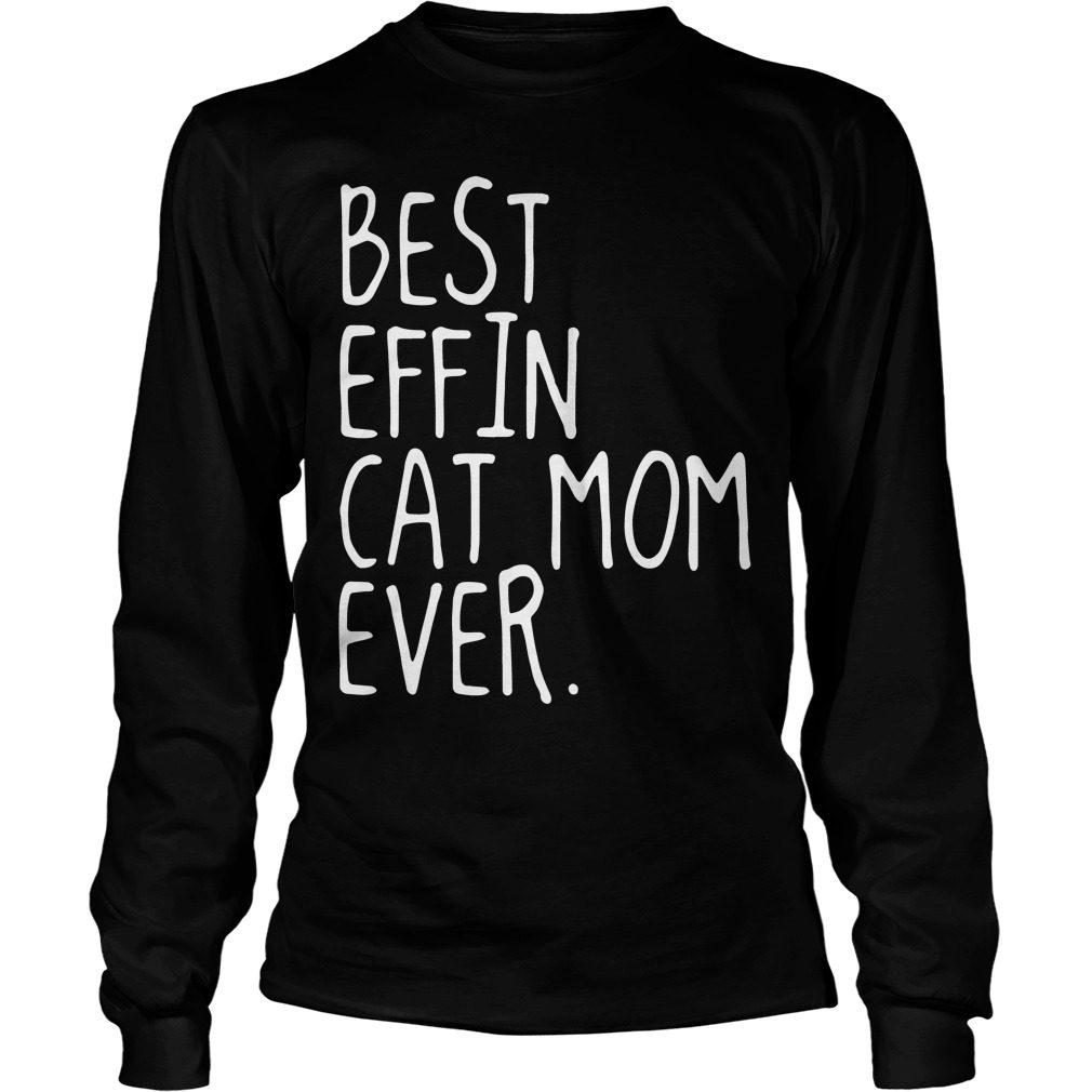 Best Effin Cat Mom Ever Longsleeve Tee