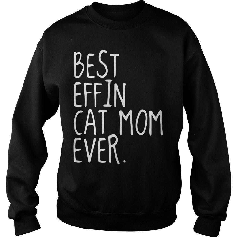 Best Effin Cat Mom Ever Sweater