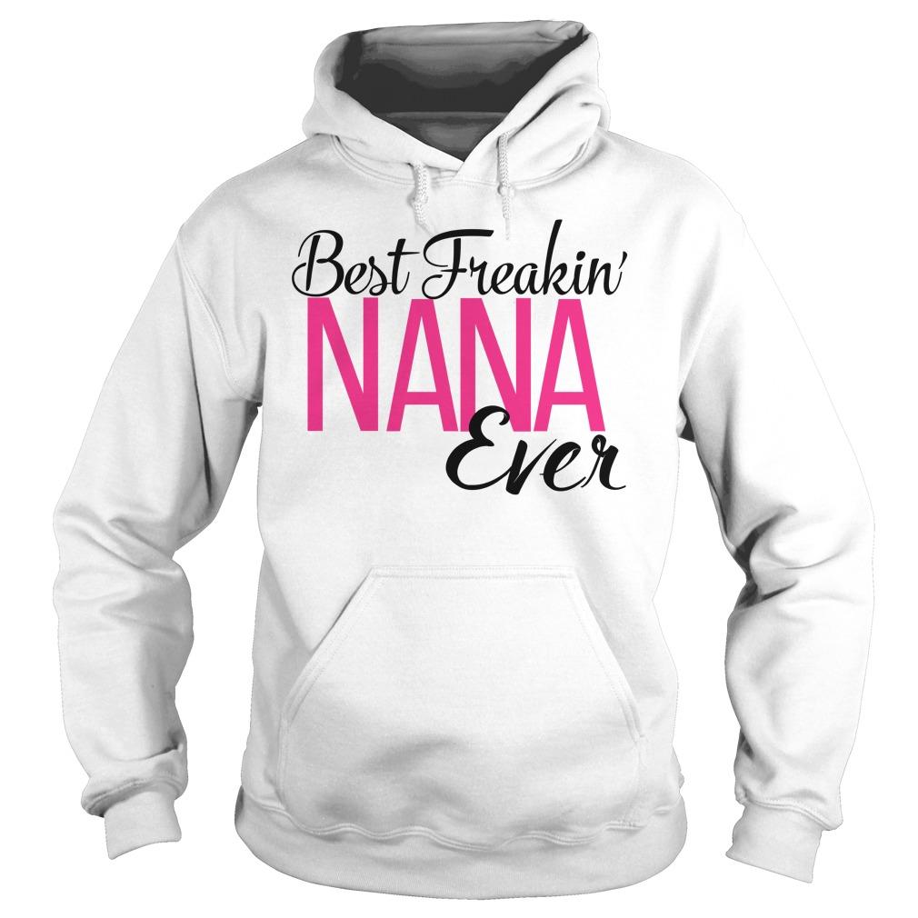 Best Freakin Nana Ever Hoodie