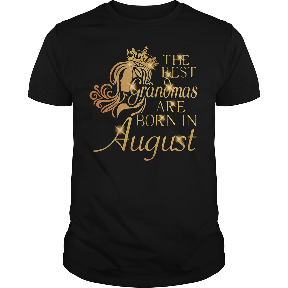 Best Grandmas Born August Guys Shirt