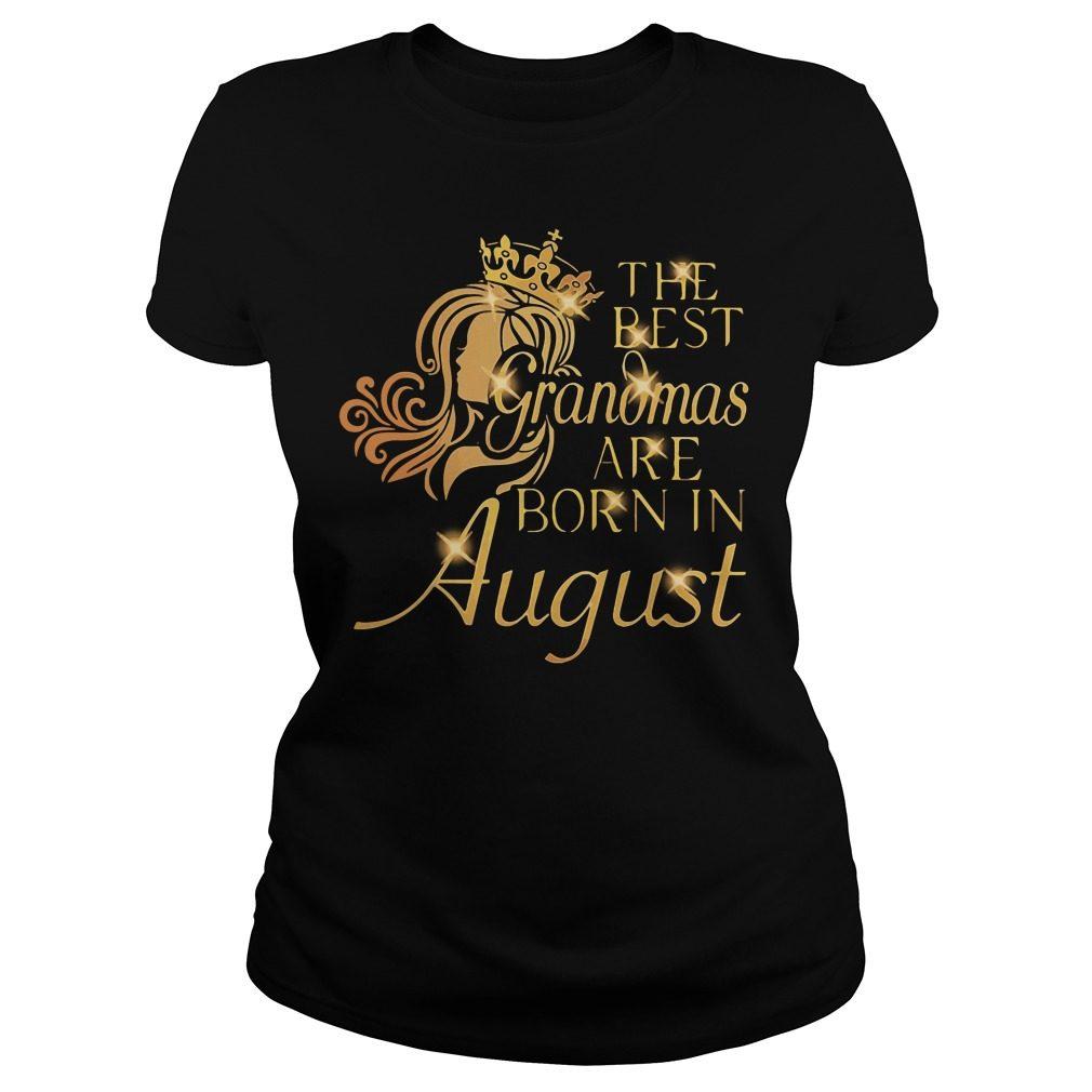 Best Grandmas Born August Ladies Tee