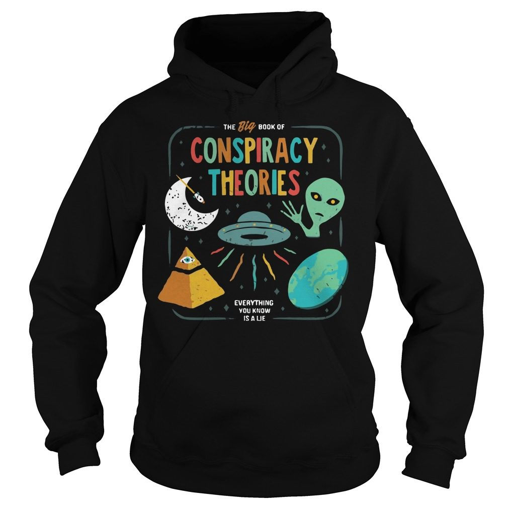 Big Book Conspiracy Theories Everything Know Lie Hoodie