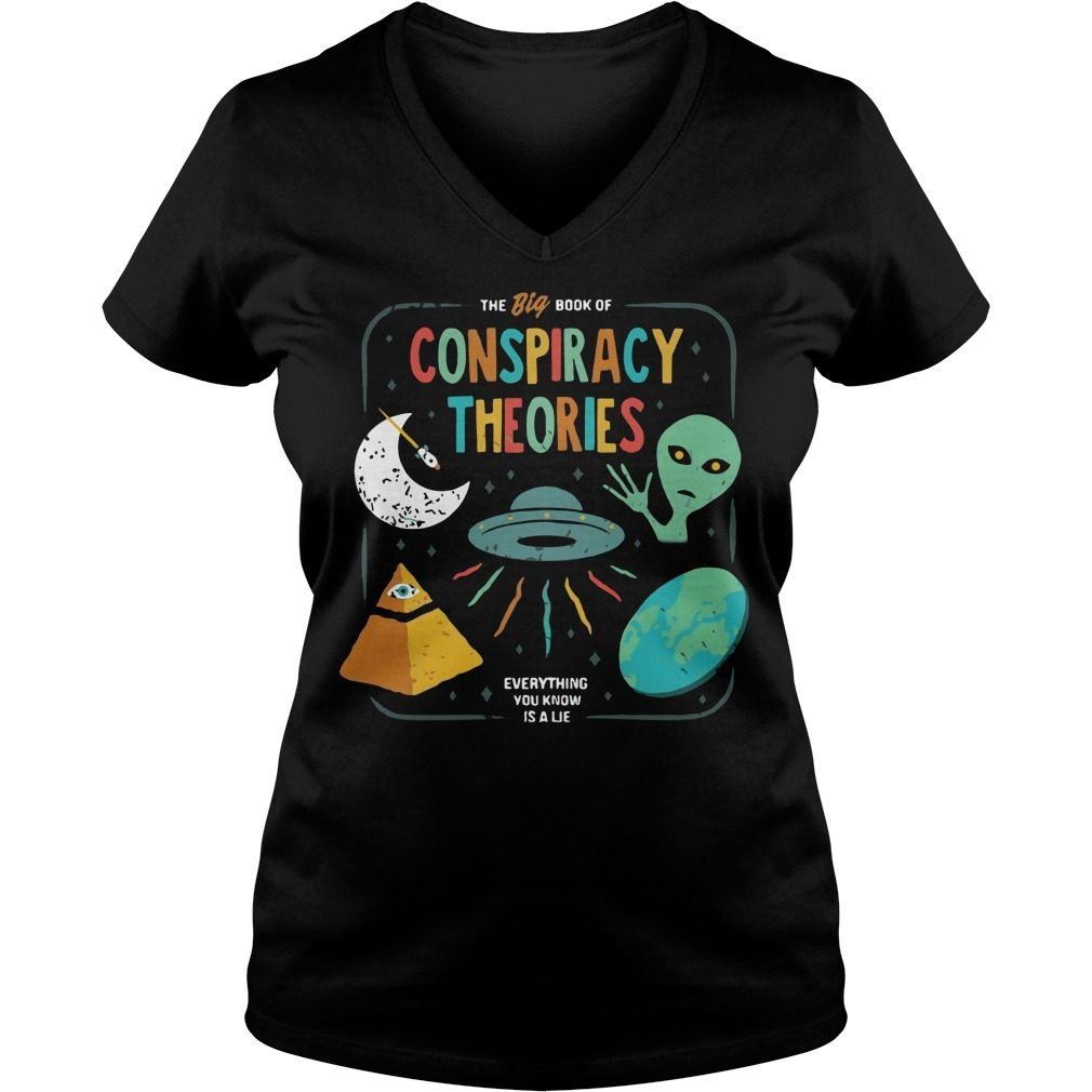 Big Book Conspiracy Theories Everything Know Lie V Neck T Shirt