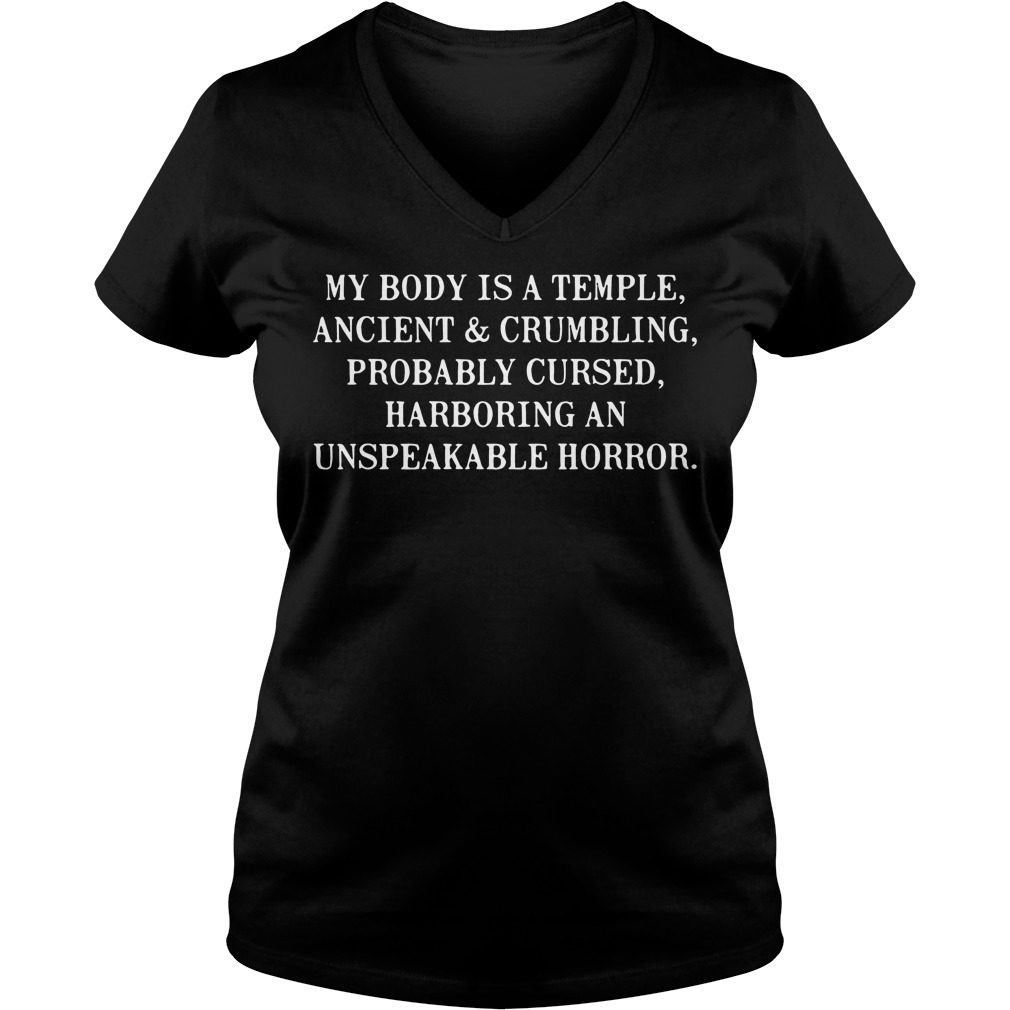 Body Temple Ancient Crumbling Probably Cursed Harboring Unspeakable Horror V Neck T Shirt