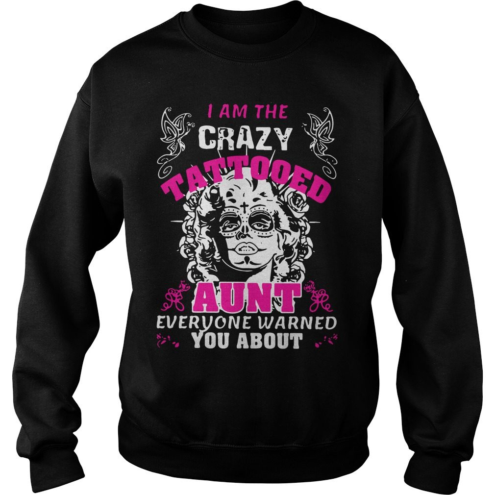 Crazy Tattooed Aunt Everyone Warned Sweater