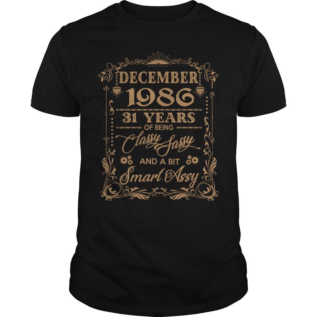 December 1986 31 Years Classy Sassy Bit Smart Assy Guys Shirt