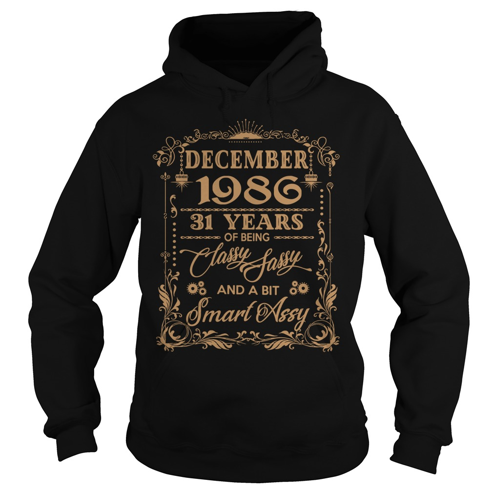 December 1986 31 Years Classy Sassy Bit Smart Assy Hoodie