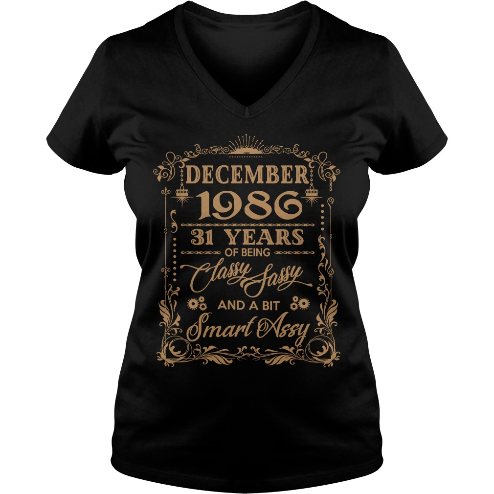 December 1986 31 Years Classy Sassy Bit Smart Assy V Neck T Shirt