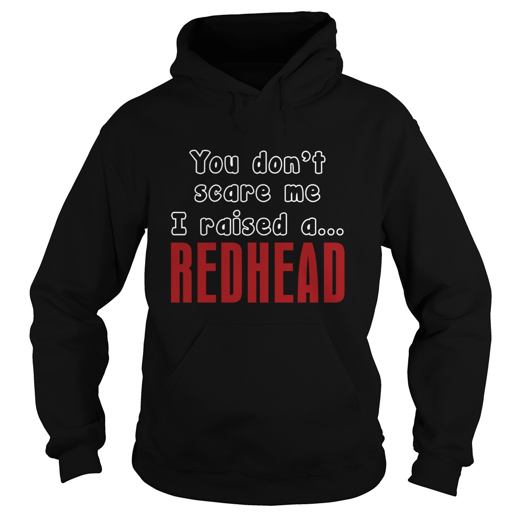 Dont Scare Raised Redhead Hoodie