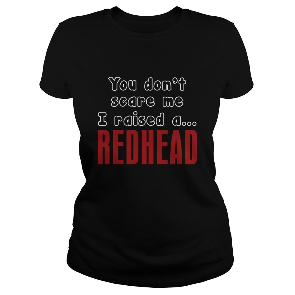 Dont Scare Raised Redhead Ladies Tee