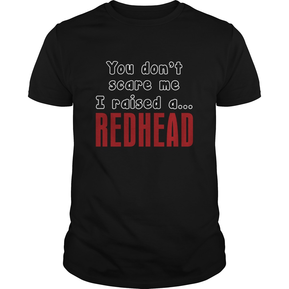 Dont Scare Raised Redhead Shirt