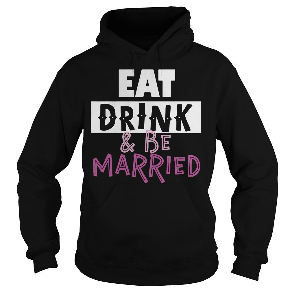Eat Drink Married Hoodie