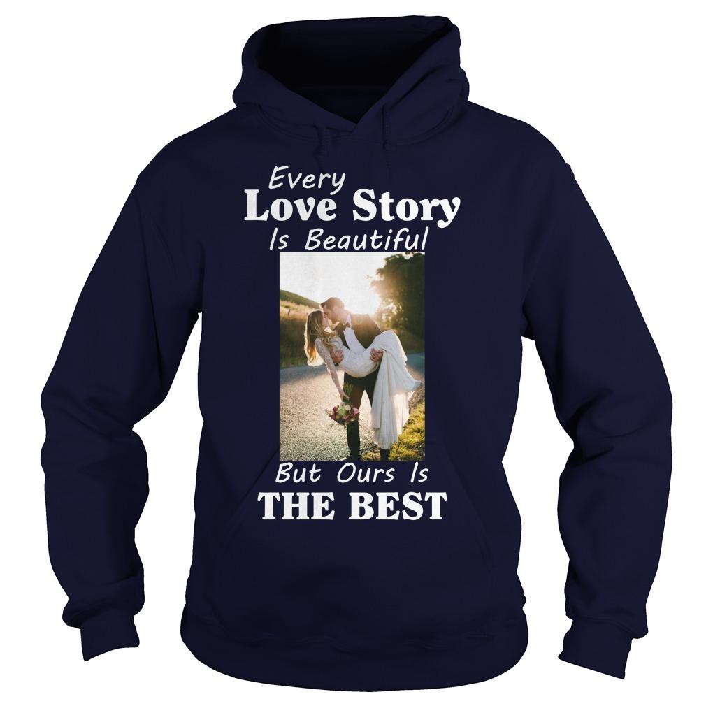 Every Love Story Beautiful Best Hoodie