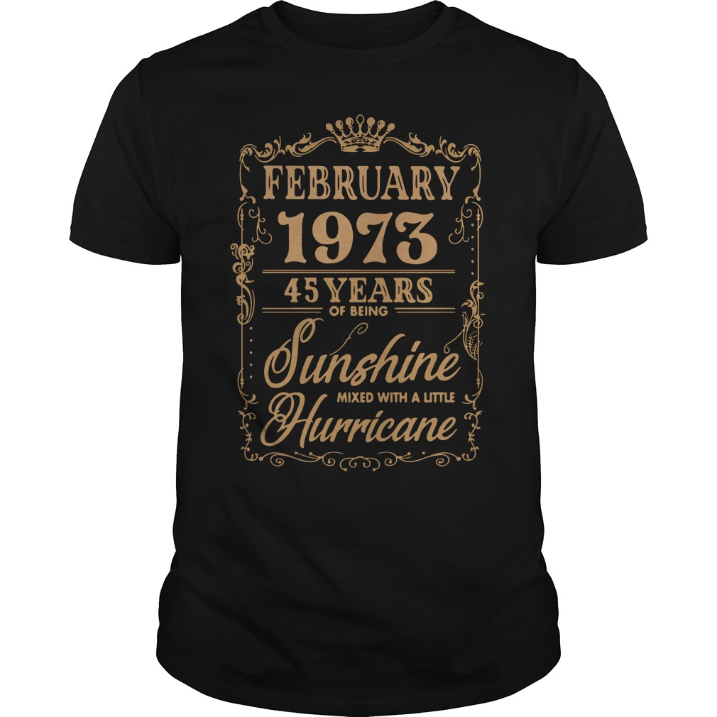 February 1973 45 Years Of Being Sunshine Mixed With A Little Hurricane Guys Shirt