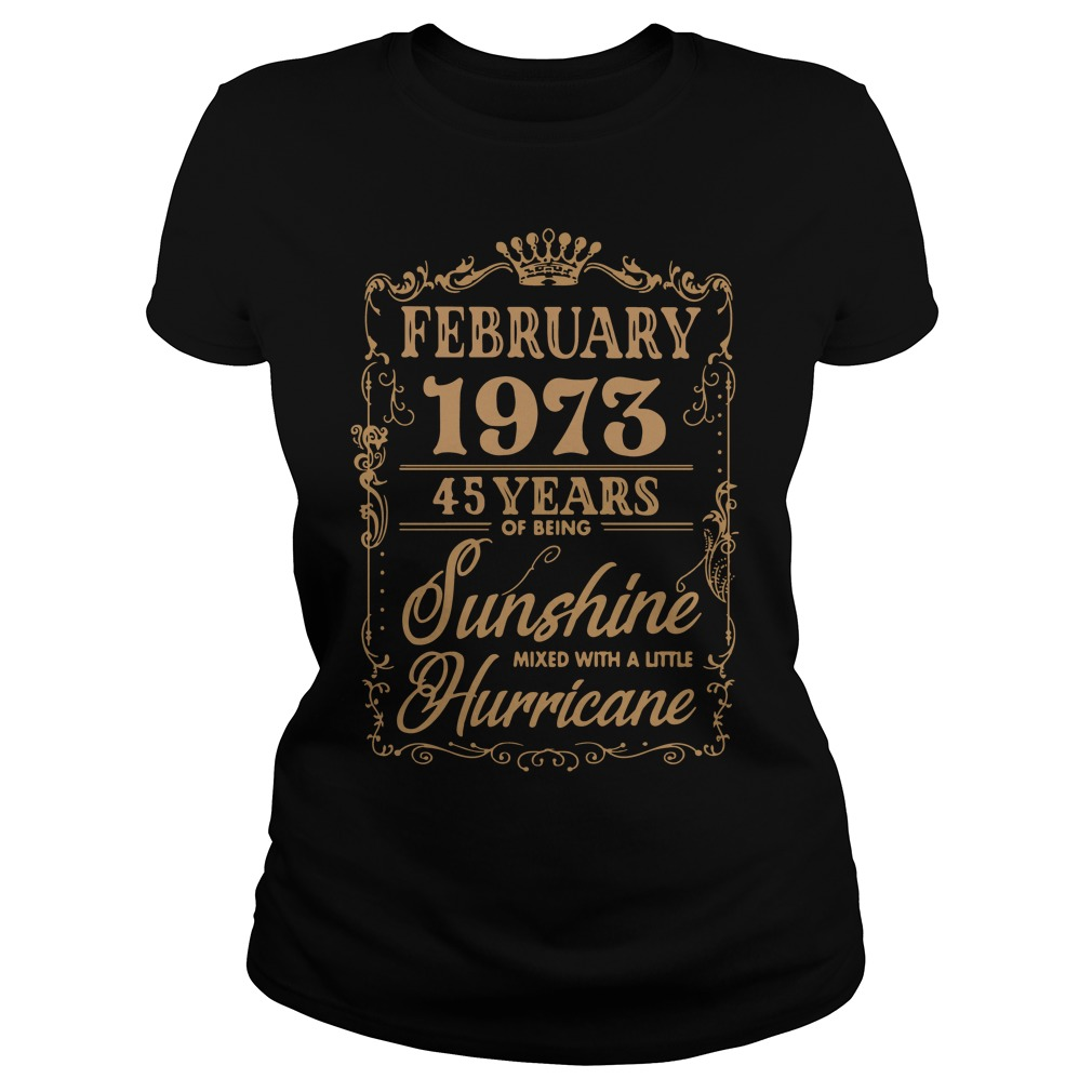 February 1973 45 Years Of Being Sunshine Mixed With A Little Hurricane Ladies Tee