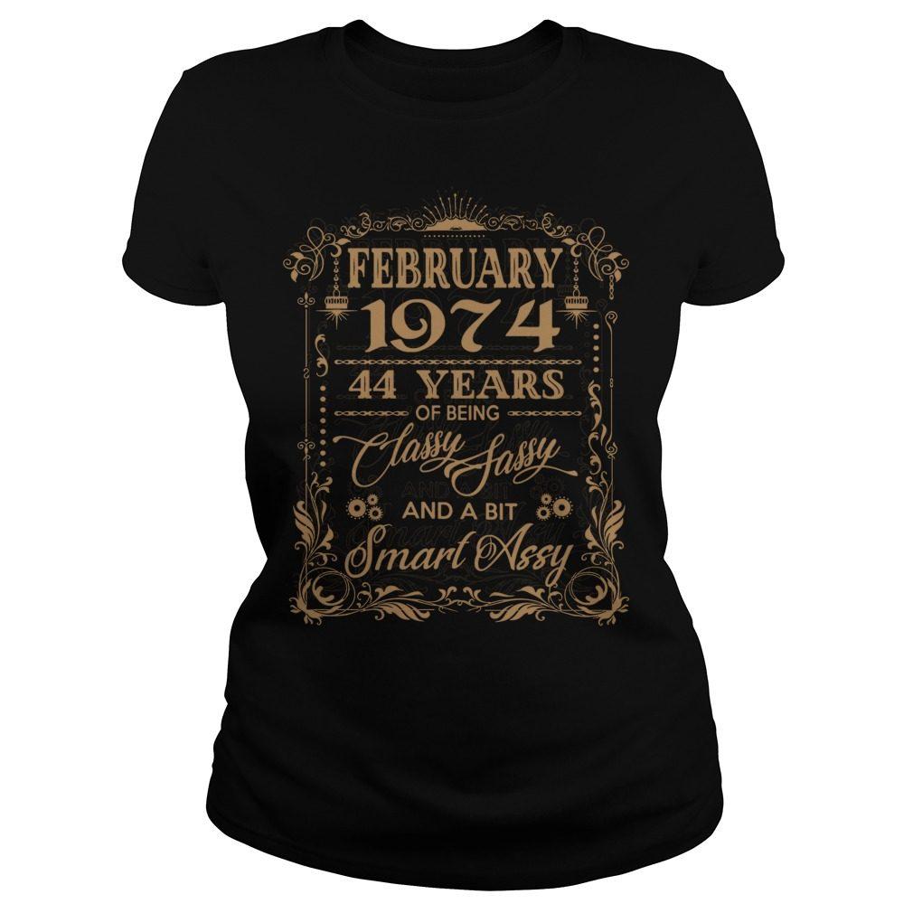 February 1974 44 Years Classy Sassy Bit Smart Assy Ladies Tee