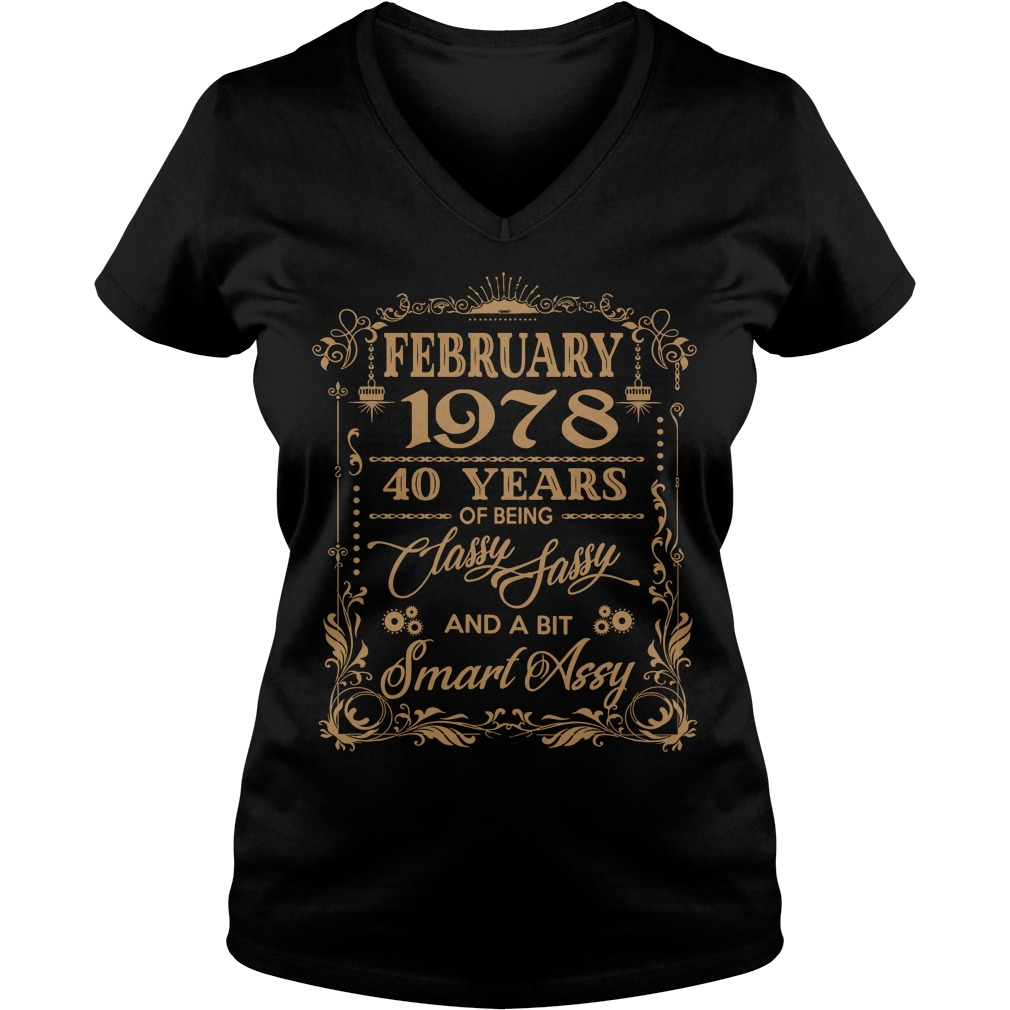 February 1978 40 Years Classy Sassy Smart Assy V Neck T Shirt