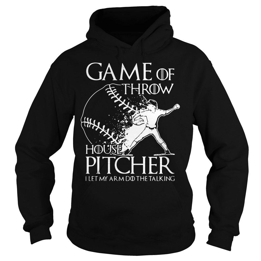 Game Throw House Pitcher Let Arm Talking Hoodie