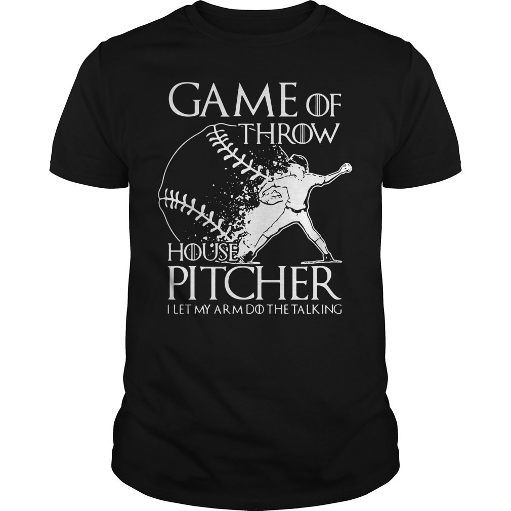 Game Throw House Pitcher Let Arm Talking Shirt