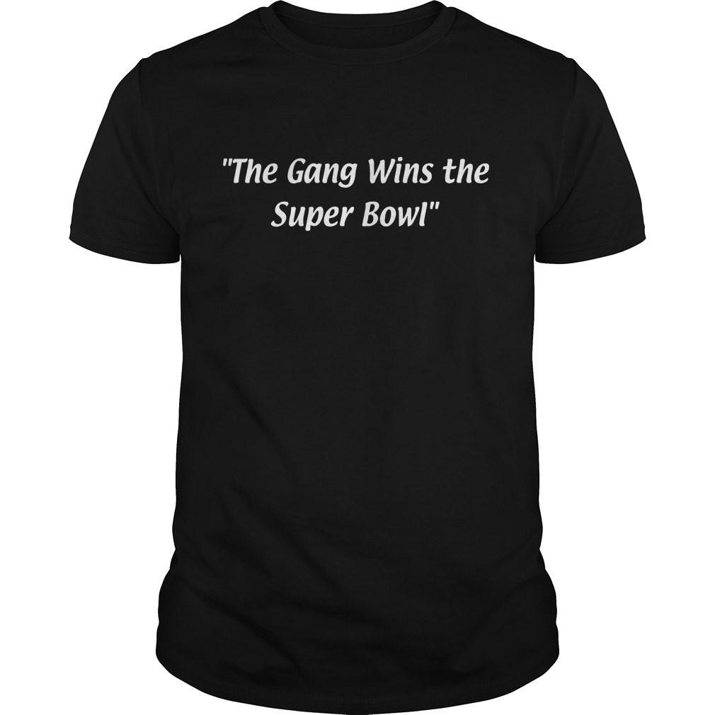 Gang Wins Super Bowl Shirt
