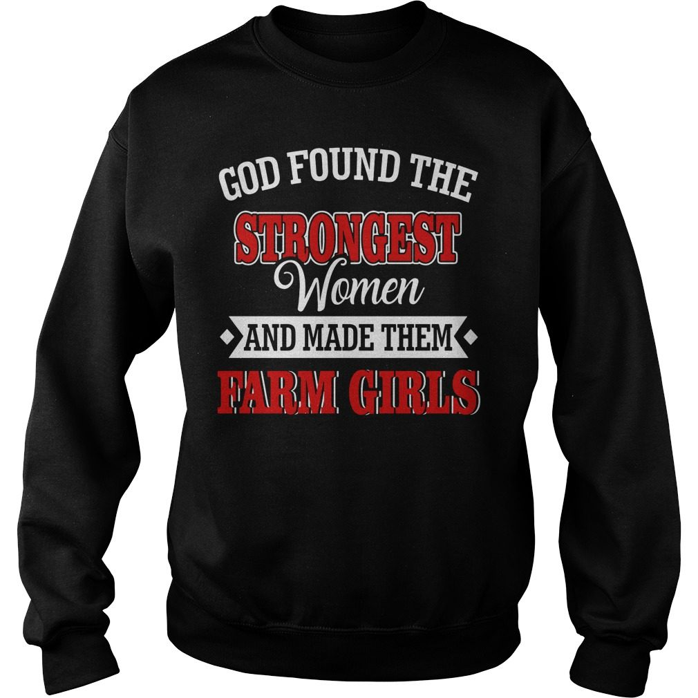 God Found Strongest Women Made Farm Girls Sweater