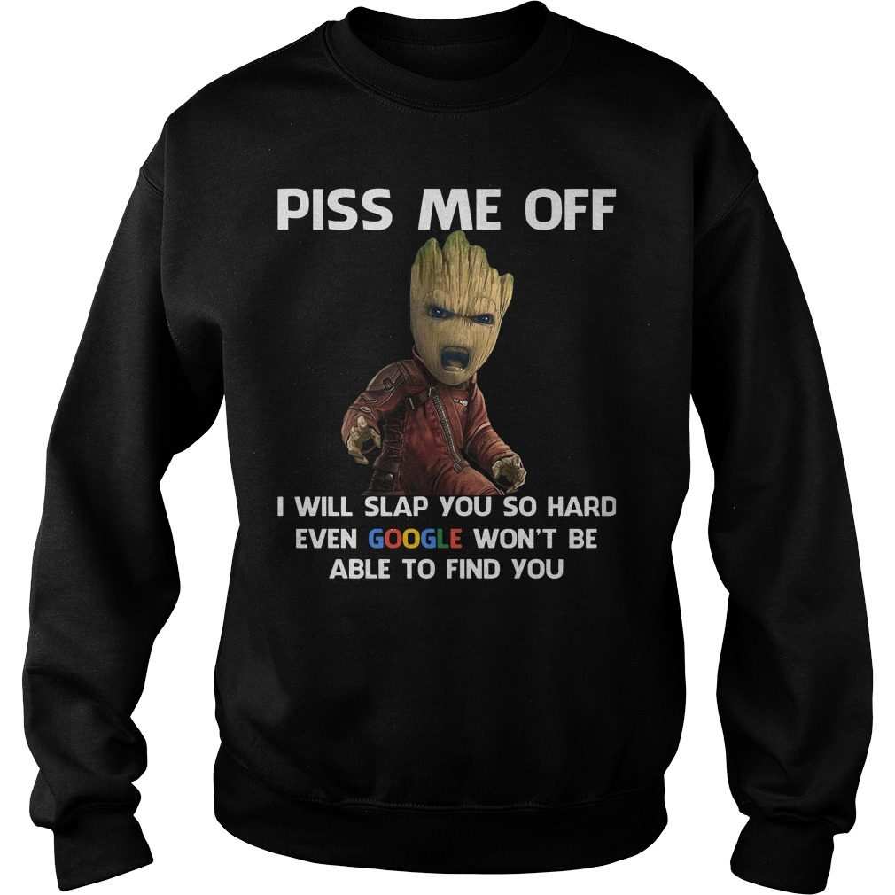 Groot Piss Off Will Slap Hard Even Google Sweater