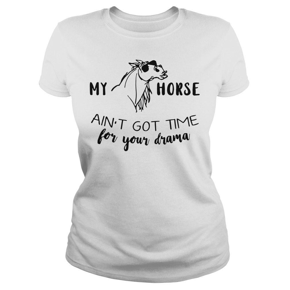 Horse Aint Got Time Drama Ladies Tee