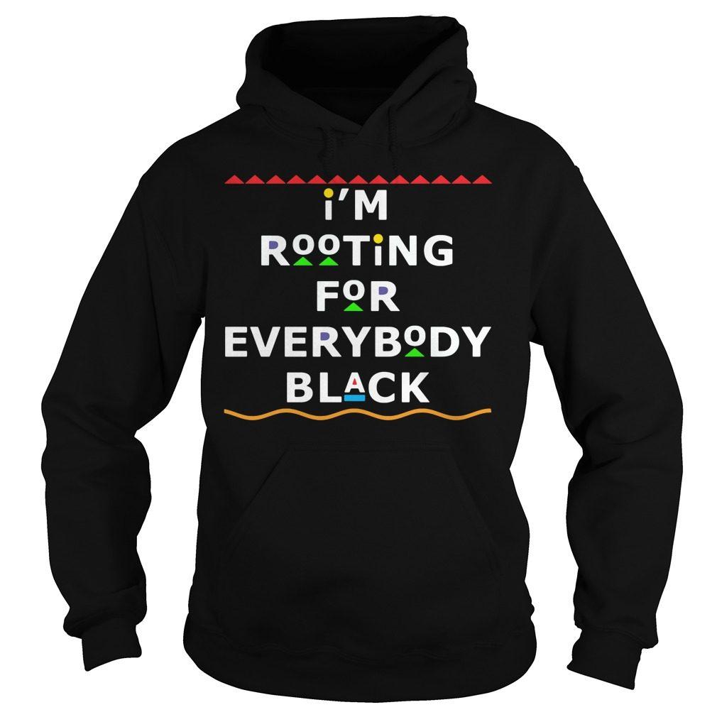 Im Rooting Everybody Black Hoodie