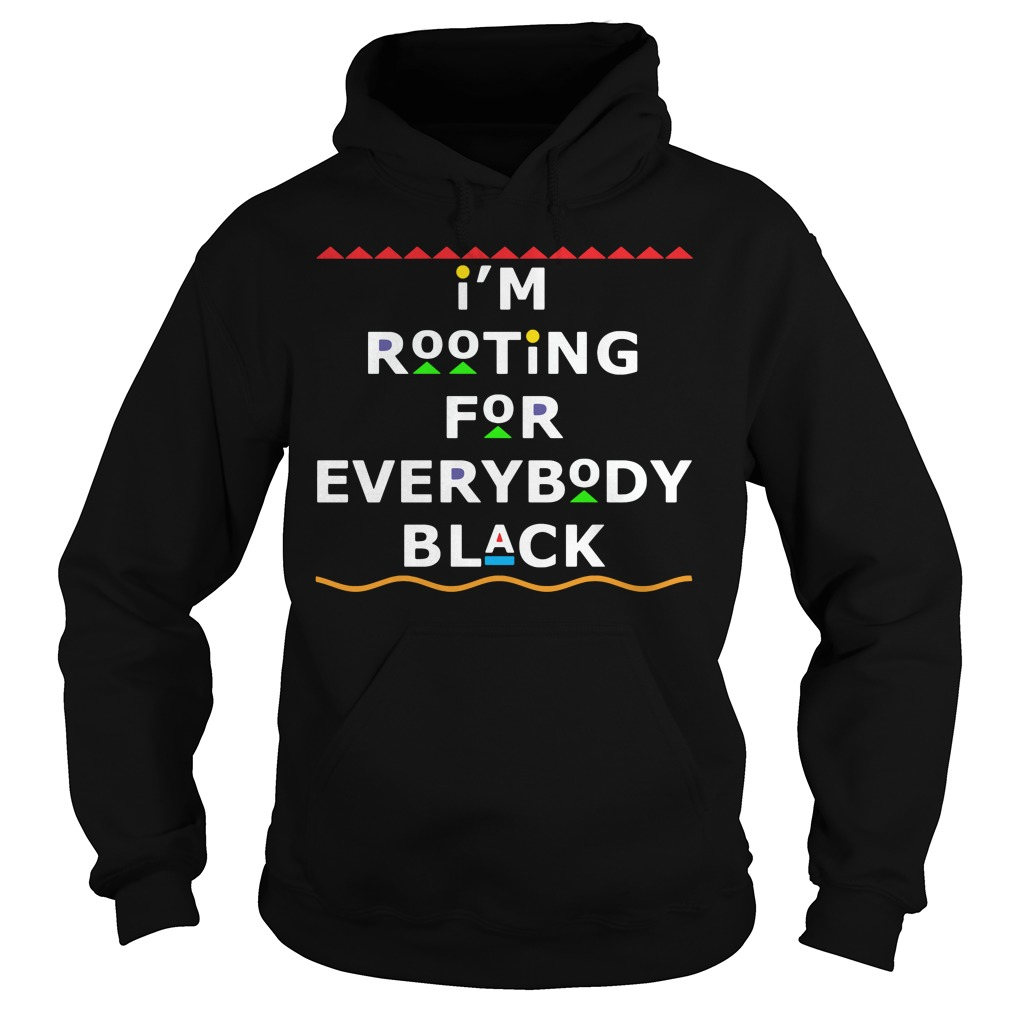 Im Rooting Everybody Black Hoodie