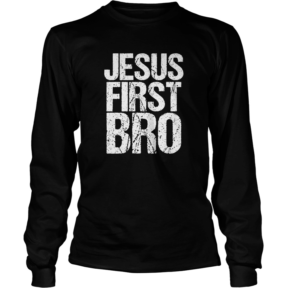 Jesus First Bro Longsleeve Tee