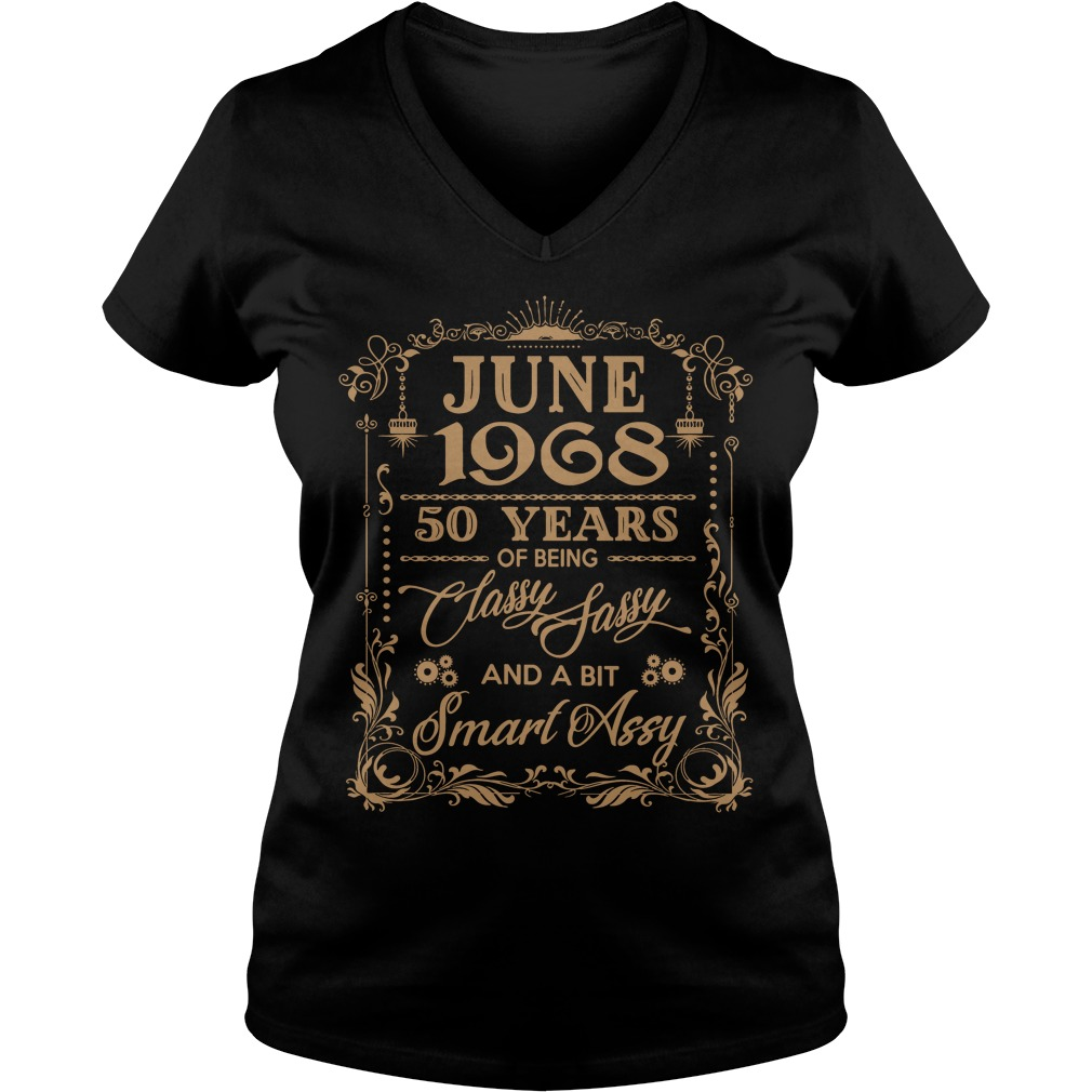 June 1968 50 Years Classy Sassy Bit Smart Assy V Neck T Shirt