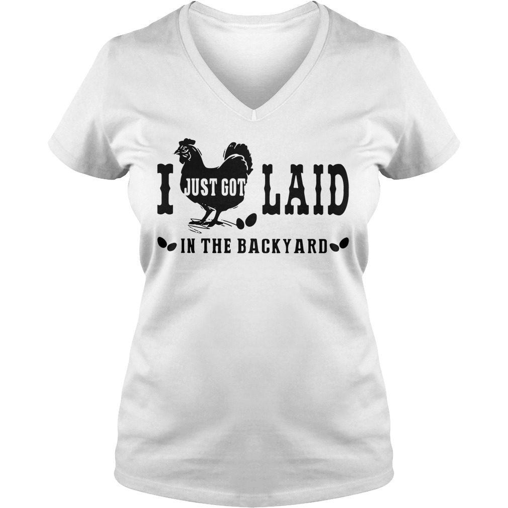 Just Got Laid Backyard V Neck T Shirt