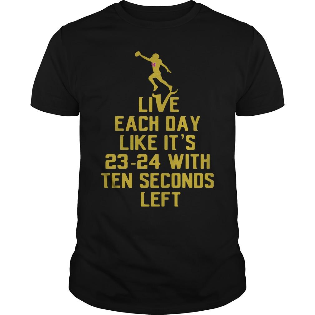 Live Day Like 23 24 Ten Seconds Left Shirt
