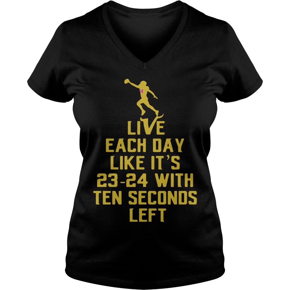 Live Day Like 23 24 Ten Seconds Left V Neck T Shirt