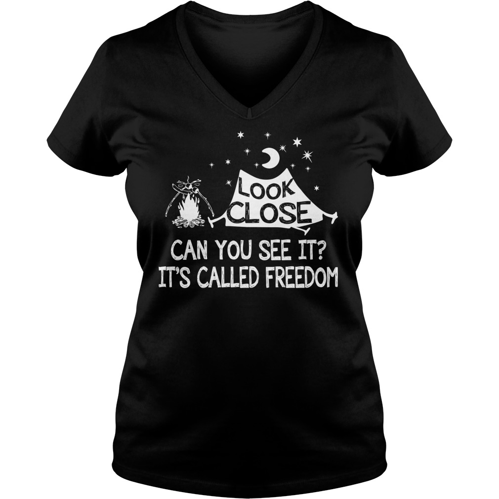 Look Close Can See Called Freedom V Neck T Shirt