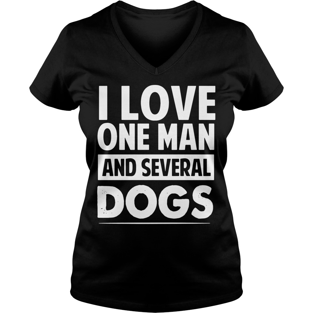 Love One Man Several Dogs V Neck T Shirt