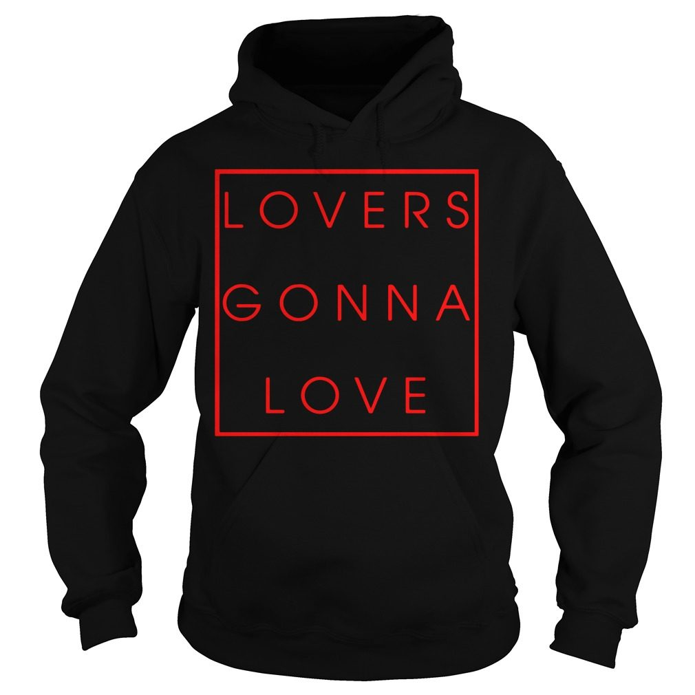 Lovers Gonna Love Hoodie