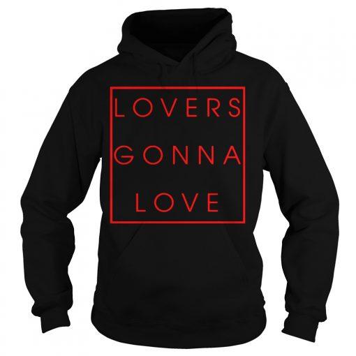 Lovers Gonna Love Hoodie
