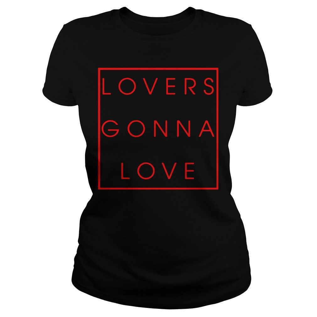 Lovers Gonna Love Ladies Tee
