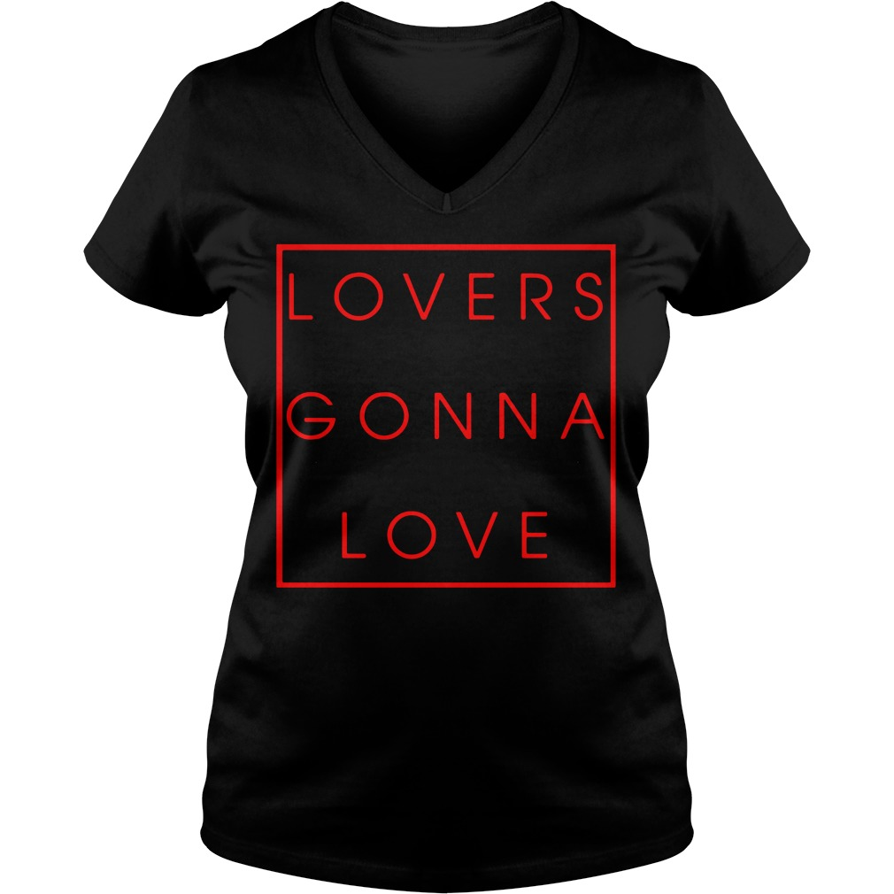 Lovers Gonna Love V Neck T Shirt
