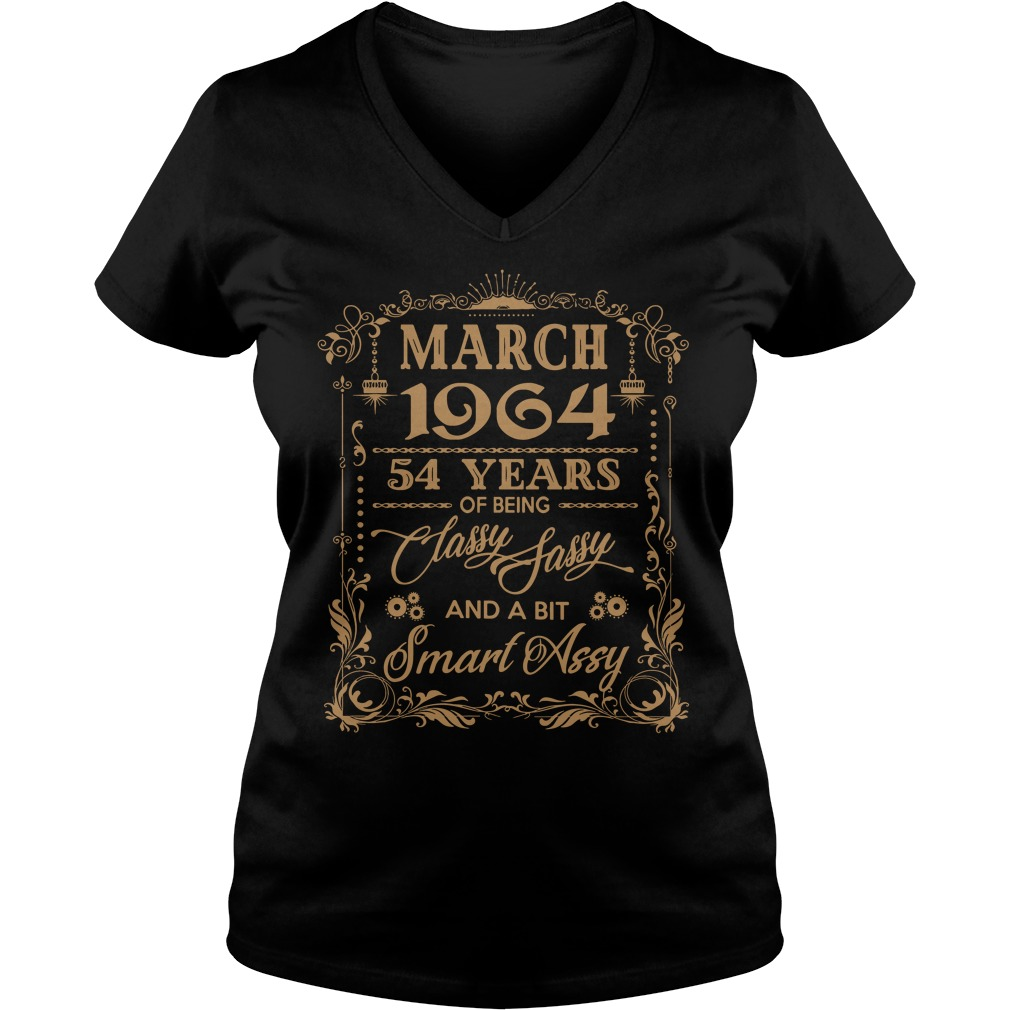 March 1964 54 Years Of Being Classy Sassy And A Bit Smart Assy V-neck t-shirt