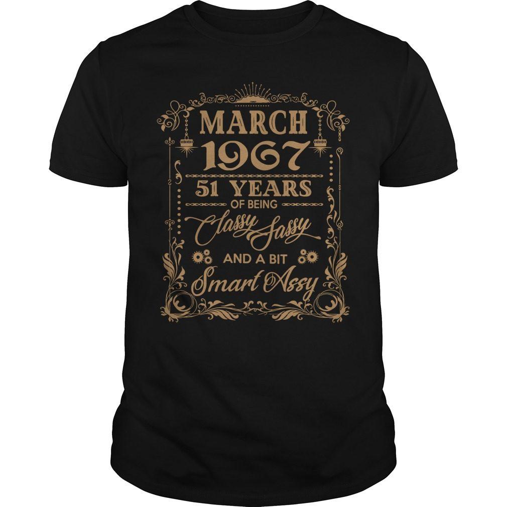 March 1967 51 Years Classy Sassy Bit Smart Assy Guys Shirt