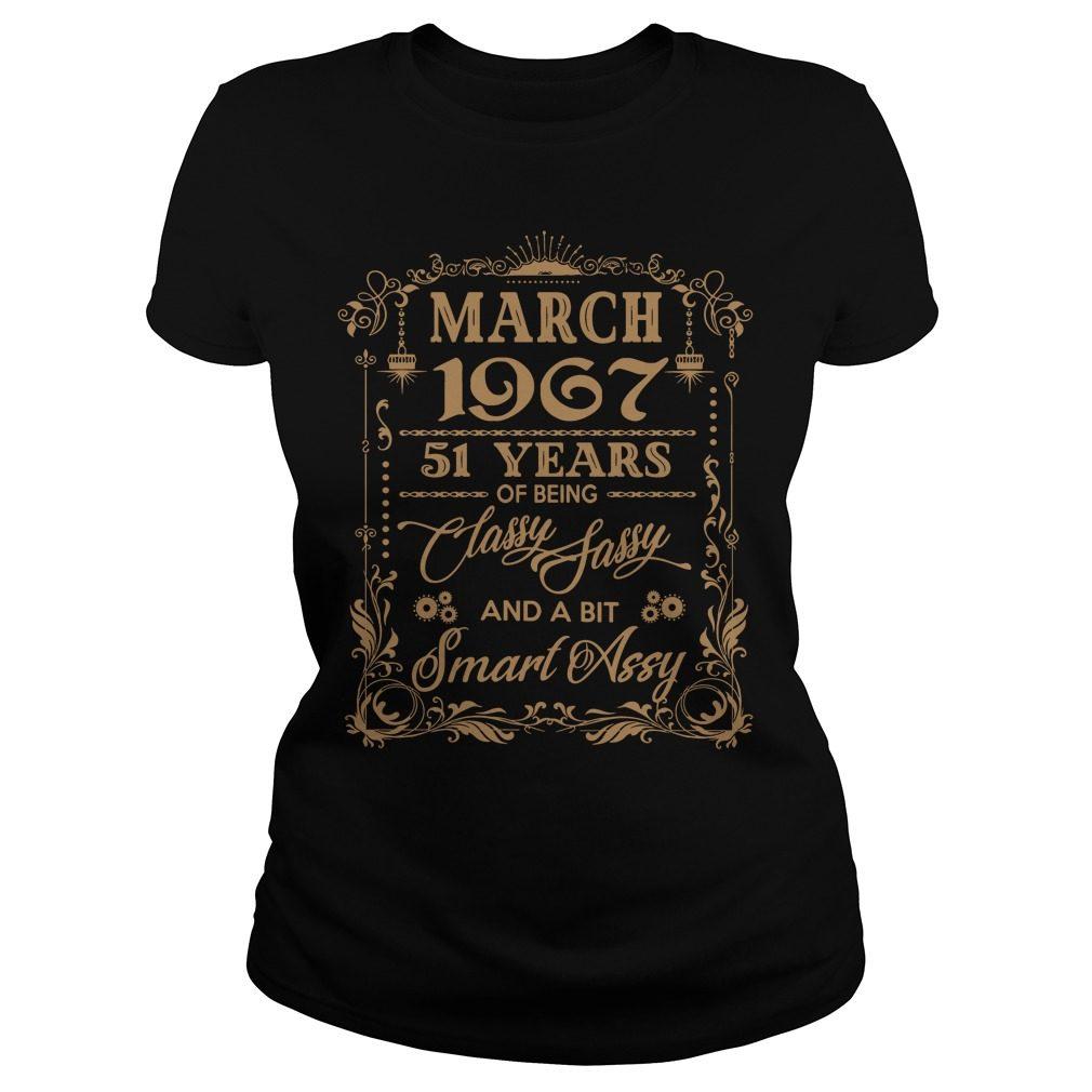 March 1967 51 Years Classy Sassy Bit Smart Assy Ladies Tee