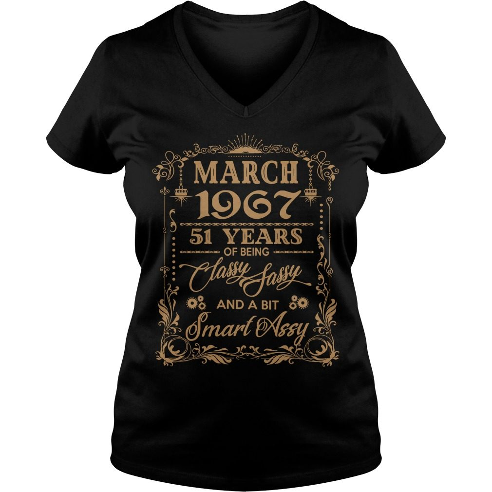 March 1967 51 Years Classy Sassy Bit Smart Assy V Neck T Shirt