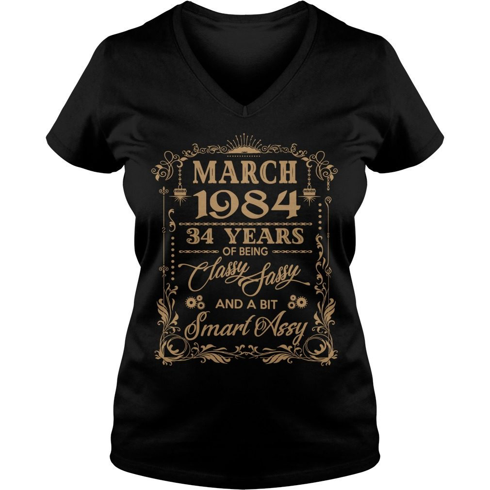 March 1984 34 Years Of Being Classy Sassy And A Bit Smart Assy V-neck t-shirt