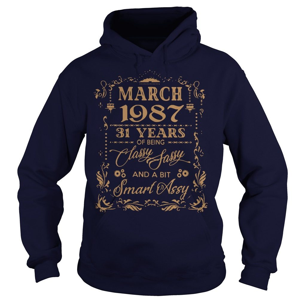 March 1987 31 Years Classy Sassy Bit Smart Assy Hoodie