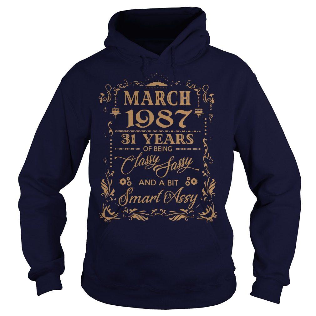 March 1987 31 Years Classy Sassy Bit Smart Assy Hoodie