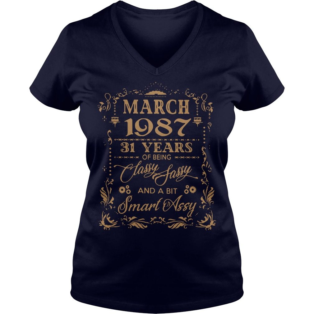 March 1987 31 Years Classy Sassy Bit Smart Assy V-neck t-shirt