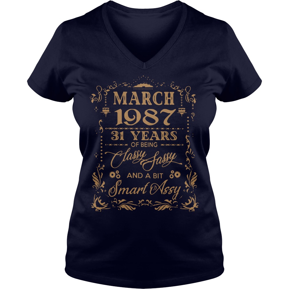 March 1987 31 Years Classy Sassy Bit Smart Assy V-neck t-shirt